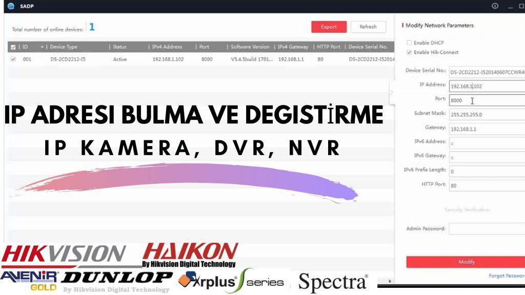 Hikvision, Haikon cihazlarda SADP ip adresi bulma ve değiştirme | Ip kam…